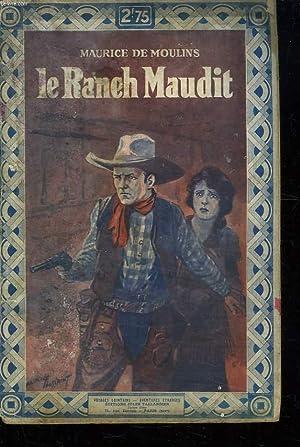 LE RANCH MAUDIT.: MOULINS MAURICE DE.