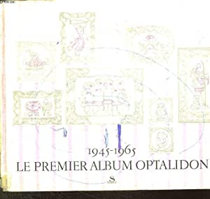 1945 - 1965. LE PREMIER ALBUM OPTALIDON.: COLLECTIF.