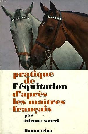 PRATIQUE DE L'EQUITATION D'APRES LES MAITRES FRANCAIS: SAUREL ETIENNE