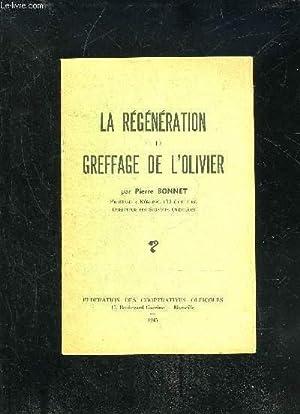 LA REGENERATION ET LE GREFFAGE DE L'OLIVIER: BONNET PIERRE