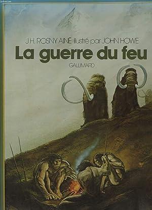 LA GUERRE DU FEU: J.H. ROSNY AINE