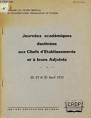JOURNEES ACADEMIQUES DESTINEES AUX CHEFS D'ETABLISSEMENTS ET A LEURS ADJOINTS / ANNALES ...