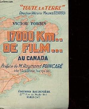 17000 KM. DE FILM. AU CANADA: VICTOR FORBIN