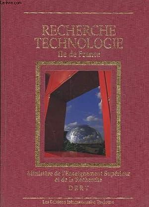 RECHERCHE TECHNOLOGIE ILE DE FRANCE: MINISTERE DE L'ENSEIGNEMENT SUPERIEUR / RECHERCHE