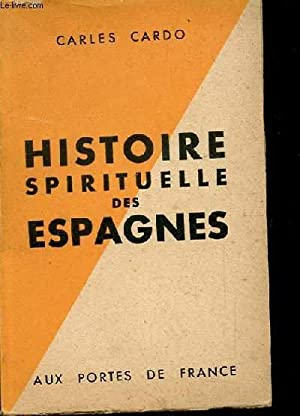 HISTOIRE SPIRITUELLE DES ESPAGNES: CHARLES CARDO