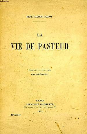 LA VIE DE PASTEUR: VALLERY-RADOT RENE