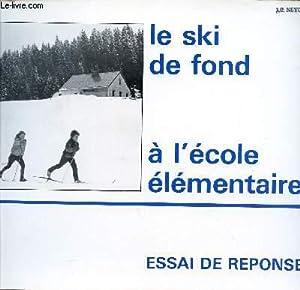 LE SKI DE FOND A L'ECOLE ELEMENTAIRE / ESSAIS DE REPONSES.: COLLECTIF