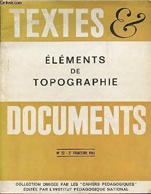 ELEMENTS DE TOPOGRAPHIE / TEXTES ET DOCUMENTS / N°22 - 2è TRIMESTRE 1965 &#x2F...