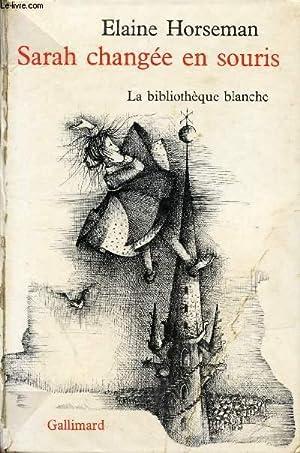 SARAH CHANGEE EN SOURIS / LA BIBLIOTHEQUE BLANCHE.: HORSEMAN ELAINE