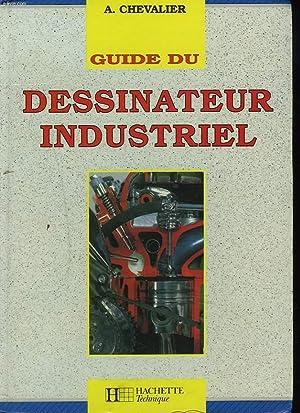 GUIDE DU DESSINATEUR INDUSTRIEL. EDITION 1991-1992.: A. CHEVALIER