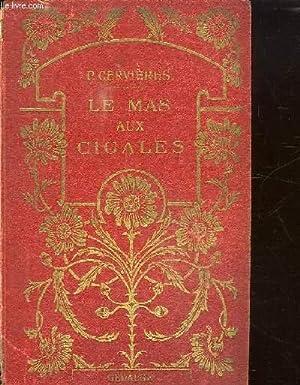 LE MAS AUX CIGALES.: CERVIERES PAUL.