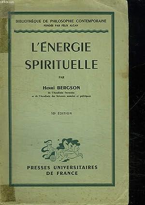 L ENERGIE SPIRITUELLE . ESSAIS ET CONFERENCES. 58 em EDITION.: BERGSON HENRI.