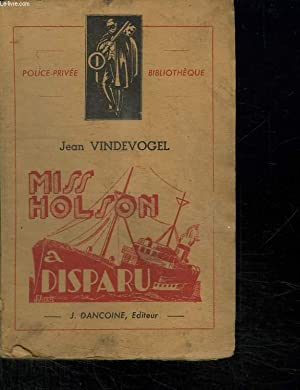 MISS HOLSON A DISPARU.: VINDEVOGEL JEAN.