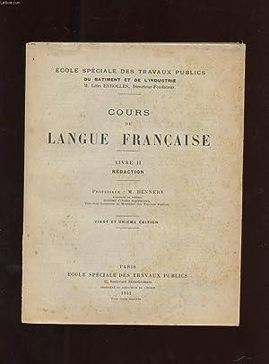COURS DE LANGUE FRANCAISE. LIVRE II REDACTION.: PR DENNERY M.