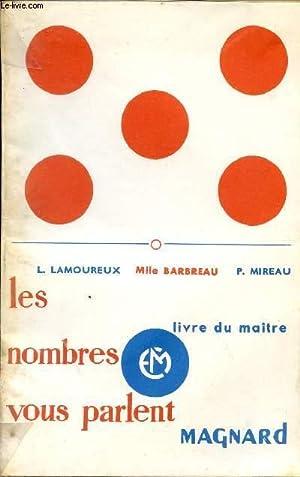 LES NOMBRES VOUS PARLENT / LIVRE DU MAITRE.: LAMOUREUX / BARREAU / MIREAU.