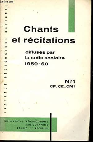 CHANTS ET RECITATIONS - DIFFUSES PAR LA RADICO SCOLAIRE 1959 - 60 / N°1 - CLASSES DE CP - ...
