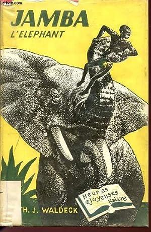 "JAMBA L'ELEPHANT - ""HEURES JOYEUSES"" NATURE.: WALDECK THEODORE J."