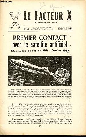 LE FACTEUR X / N° 38 - NOVEMBRE 1957 / PREMIER CONTACT AVEC LE SATELLITE ARTIFICEL - ...