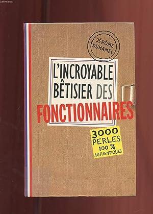 L'INCROYABLE BETISIER DES FONCTIONNAIRES: DUHAMEL JEROME