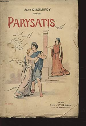PARYSATIS: JANE DIEULAFOY