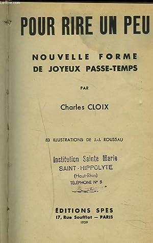 POUR RIRE UN PEU. NOUVELLE FORME DE JOYEUX PASSE-TEMPS.: CHARLES CLOIX