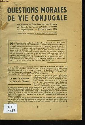 QUESTIONS MORALES DE VIE CONJUGALE. UN DISCOURS DU SUPPLEMENT A LA CROIX N°20905 DU 7 NOVEMBRE ...