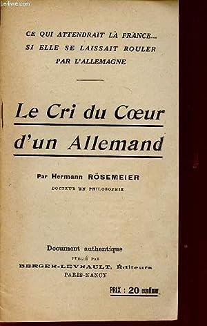 LE CRI DU COEUR D'UN ALLEMAND / CE QUI ATTENDRAIT LA FRANCE . SI ELLE SE LAISSAIT ROULER ...