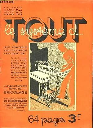 TOUT LE SYSTEME D N° 7 JANVIER 1935. SOMMAIRE: UNE VERITABLE ENCYCLOPEDIE PRATIQUE DE : TSF, ...