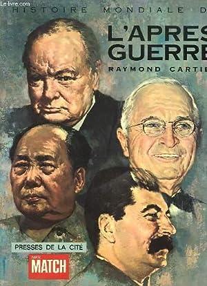 Histoire Mondiale de l'Après-Guerre. TOME 1er : CARTIER Raymond