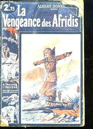 LA VENGEANCE DES AFRIDIS.: BONNEAU ALBERT, FALCOZ ANDRE ET BEAULIEU CH.