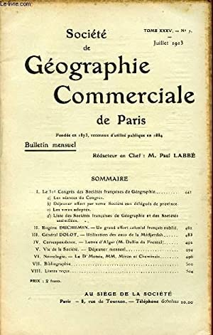 SOCIETE DE GEOGRAPHIE COMMERCIALE DE PARIS / TOME XXXV - N° 7 / JUILLET 1913.: COLLECTIF / PAUL ...