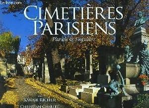 Cimetières Parisiens. Pluriels & Singuliers.: CHARLET ChristianRICHER Xavier