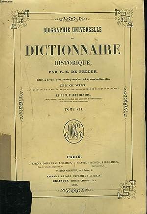 BIOGRAPHIE UNIVERSELLE ou DICTIONNAIRE HISTORIQUE. TOME VII.: F.X. DE FELLER