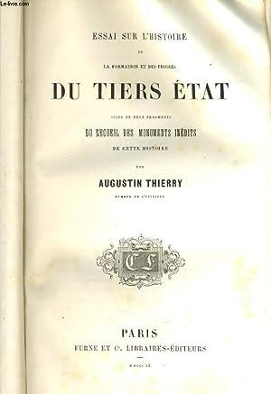 ESSAI SUR L'HISTOIRE DE LA FORMATION ET DES PROGRES DU TIERS ETAT: AUGUSTIN THIERRY