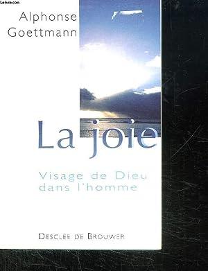 LA JOIE VISAGE DE DIEU DANS L HOMME.: GOETTMANN ALPHONSE.