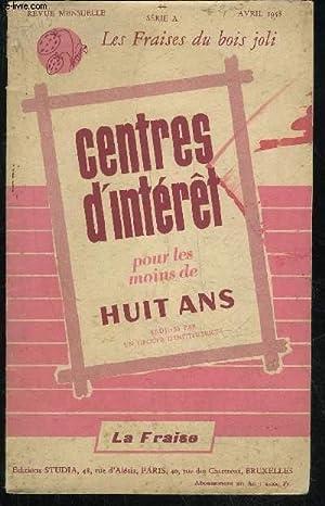 CENTRE D'INTERET POUR LES MOINS DE 8 ANS - LA FRAISE - N° 44 SERIE A - AVRIL 1958: ...