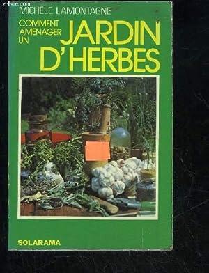 COMMENT AMENAGER UN JARDIN D'HERBES: LAMONTAGNE MICHELE