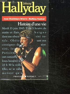JOHNNY HALLYDAY HISTOIRE D UNE VIE.: BRIERRE JEAN DOMINIQUE ET FANTONI MATHIEU.
