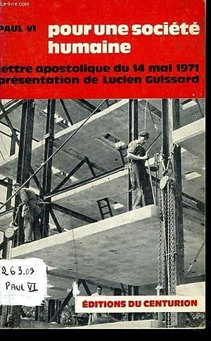 POUR UNE SOCIETE HUMAINE, LETTRE APOSTOLIQUE DU 14 MAI 1971 SUR LES QUESTIONS SOCIALES.: PAUL VI
