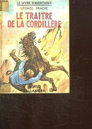 LE TRAITRE DE LA CORDILLERE.: PRACHE LEONCE.