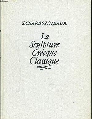 LA SCULPTURE GRECQUE ARCHAIQUE: J. CHARBONNEAUX
