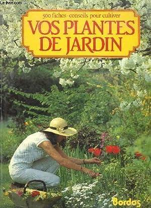 500 FICHES-CONSEILS POUR CULTIVER VOS PLANTES DE JARDIN: MEYR-SOBEZ MONIKA / DELANGE YVES
