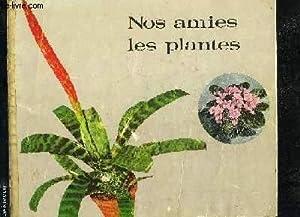 NOS AMIES LES PLANTES: COLLECTIF