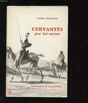 CERVANTES PAR LUI-MEME: GUENOUN PIERRE
