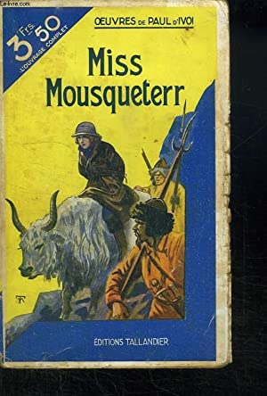 MISS MOUSQUETERR.: IVOI PAUL D'.