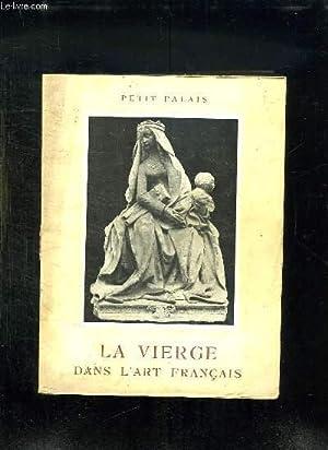 LA VIERGE DANS L ART FRANCAIS.: PALAIS PATIT.