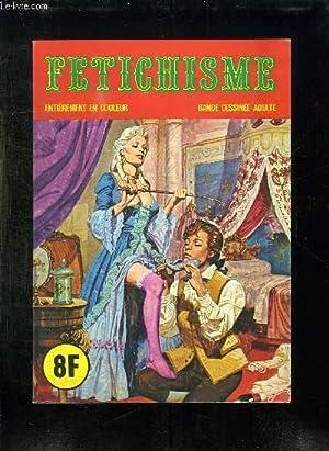 FETICHISME. BANDE DESSINEE POUR ADULTE.: COLLECTIF.