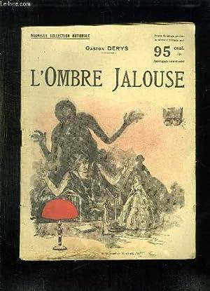 L OMBRE JALOUSE.: DERYS GASTON.