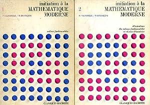 INITIATION A LA MATHEMATIQUE MODERNE, 2 TOMES: FAUVERGUE P., BRIANCON