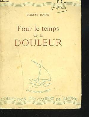 POUR LE TEMPS DE LA DOULEUR: ETIENNE BORNE